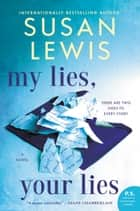 My Lies, Your Lies - A Novel ebook by Susan Lewis