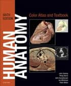 Human Anatomy, Color Atlas and Textbook ebook by John A. Gosling,Philip F. Harris,John R. Humpherson,Ian Whitmore,Peter L. T. Willan