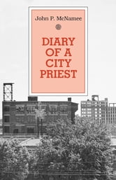 Diary of A City Priest ebook by John P. McNamee