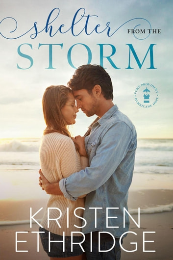 Shelter from the Storm - Hope and Hearts Romance, #1 ebook by Kristen Ethridge