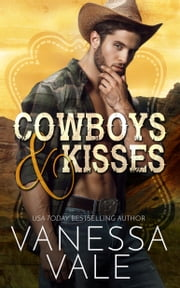 Cowboys & Kisses ebook by Vanessa Vale
