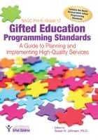 NAGC Pre-KGrade 12 Gifted Education Programming Standards ebook by Susan Johnsen, Ph.D.