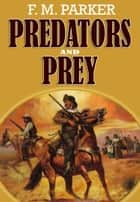 Predators and Prey ebook by F.M. Parker
