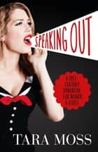 Speaking Out: A 21st-Century Handbook for Women and Girls ebook by Tara Moss