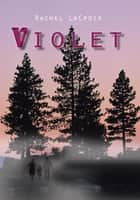 Violet ebook by Rachel LaCroix