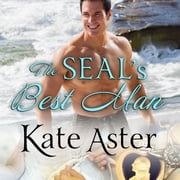 The SEAL's Best Man audiobook by Kate Aster