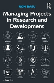 Managing Projects in Research and Development ebook by Ron Basu