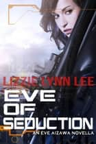 Eve of Seduction ebook by Lizzie Lynn Lee