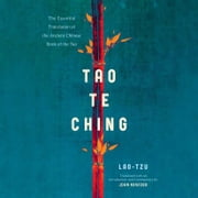 Tao Te Ching - The Essential Translation of the Ancient Chinese Book of the Tao audiobook by Lao Tzu