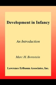 Development in Infancy: An Introduction ebook by Bornstein, Marc H.