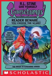 Give Yourself Goosebumps: Knight In Screaming Armor ebook by R.L. Stine