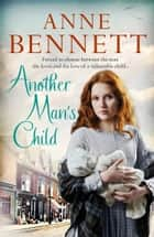 Another Man's Child ebook by Anne Bennett