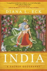 India - A Sacred Geography ebook by Diana L Eck