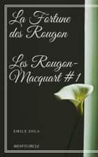 La Fortune des Rougon Les Rougon-Macquart #1 ebook by Emile Zola