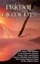 Primal Elements ebook by Anna Schoenbach, Dorothy Tinker, Ed Ahern,...