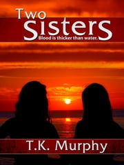 Two Sisters ebook by T.K. Murphy
