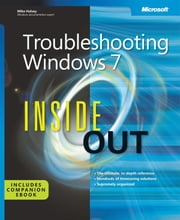 Troubleshooting Windows 7 Inside Out ebook by Mike Halsey