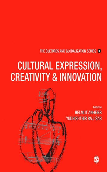 Cultures and Globalization - Cultural Expression, Creativity and Innovation ebook by