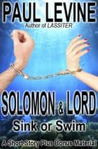Solomon & Lord Sink or Swim ebook by Paul Levine
