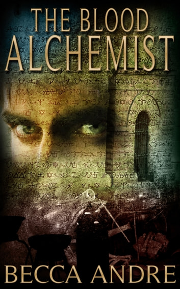 The Blood Alchemist (The Final Formula Series, Book 2) - An Urban Fantasy ebook by Becca Andre