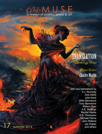 Able Muse, Translation Anthology Issue, Summer 2014 (No. 17 - print edition) - a review of poetry, prose, and art ebook by Charles Martin,Alexander Pepple