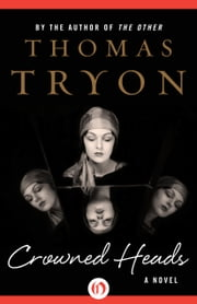 Crowned Heads - A Novel ebook by Thomas Tryon