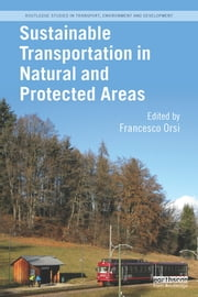 Sustainable Transportation in Natural and Protected Areas ebook by Francesco Orsi