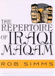 The Repertoire of Iraqi Maqam ebook by Rob Simms