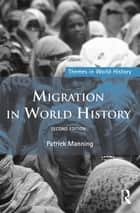 Migration in World History ebook by Patrick Manning