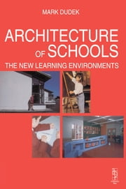 Architecture of Schools: The New Learning Environments ebook by Mark Dudek