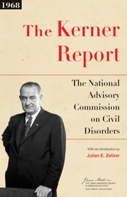 The Kerner Report ebook by The National Advisory Commission on Civil Disorders, Julian E. Zelizer