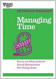 Managing Time (HBR 20-Minute Manager Series) ebook by Harvard Business Review