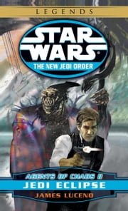 Jedi Eclipse: Star Wars Legends (The New Jedi Order: Agents of Chaos, Book II) ebook by James Luceno