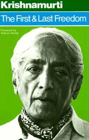 The First and Last Freedom ebook by Jiddu Krishnamurti