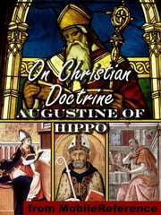 On Christian Doctrine (De Doctrina Christiana) (Mobi Classics) ebook by Augustine of Hippo,Rev. Professor J. F. Shaw (Translator)