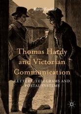 Thomas Hardy and Victorian Communication - Letters, Telegrams and Postal Systems ebook by Karin Koehler