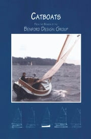 Catboats - From the Boards of the Benford Design Group ebook by Jay Benford