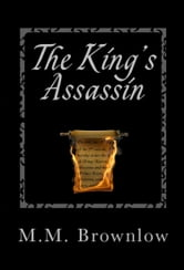 The King's Assassin ebook by M.M. Brownlow