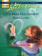 Little Miss Matchmaker ebook by Dana Corbit