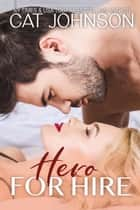 Hero for Hire ebook by Cat Johnson