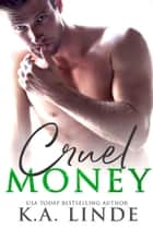 Cruel Money E-bok by K.A. Linde