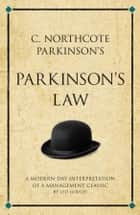 C. Northcote Parkinson's Parkinson's Law ebook by Leo Gough