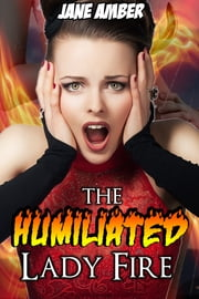 The Humiliated Lady Fire ebook by Jane Amber