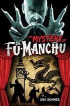 The Mystery of Dr. Fu-Manchu ebook by Sax Rohmer