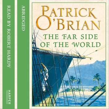 The Far Side of the World audiobook by Patrick O'Brian,Kati Nicholl