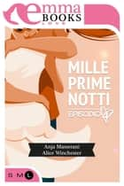 Mille prime notti Episodio 4 ebook by Anja Massetani, Alice Winchester