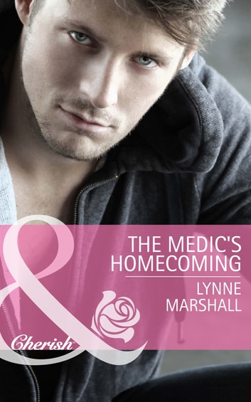 The Medic's Homecoming (Mills & Boon Cherish) 電子書 by Lynne Marshall