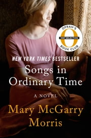 Songs in Ordinary Time - A Novel ebook by Mary McGarry Morris