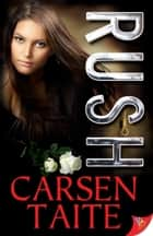 Rush ebook by Carsen Taite