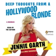 Deep Thoughts From a Hollywood Blonde audiobook by Jennie Garth, Emily Heckman